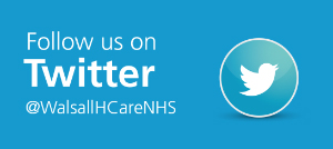 Follow us on Twitter @WalsallHCareNHS