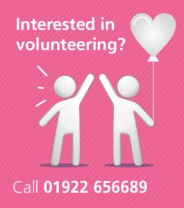 Interested in Volunteering? Call 01922 656689